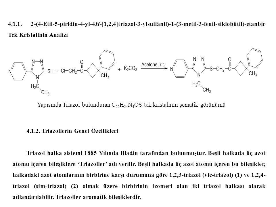 4.1.1. 2-(4-Etil-5-piridin-4-yl-4H-[1,2,4]triazol-3-ylsulfanil)-1-(3-metil-3-fenil-siklobütil)-etanbir Tek Kristalinin Analizi